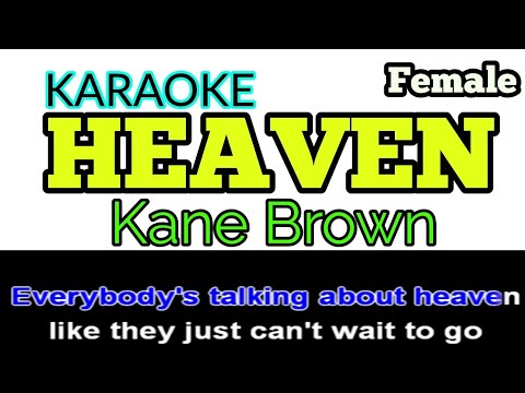 [Karaoke, Female] HEAVEN - Kane Brown (+ Lyrics/Lyric Video)