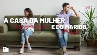 A casa da mulher insubmissa e do marido omisso | Rev. Fabiano Santos