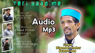 New 2018 Teri yaad me phari audio mp3 singer by DIgamber thakur music novin joshi