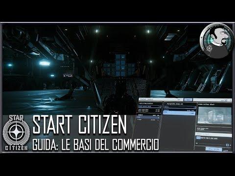 START CITIZEN *3.0 | GUIDA ALLE BASI DEL COMMERCIO | COME FARE SUBITO UN SACCO DI SOLDI