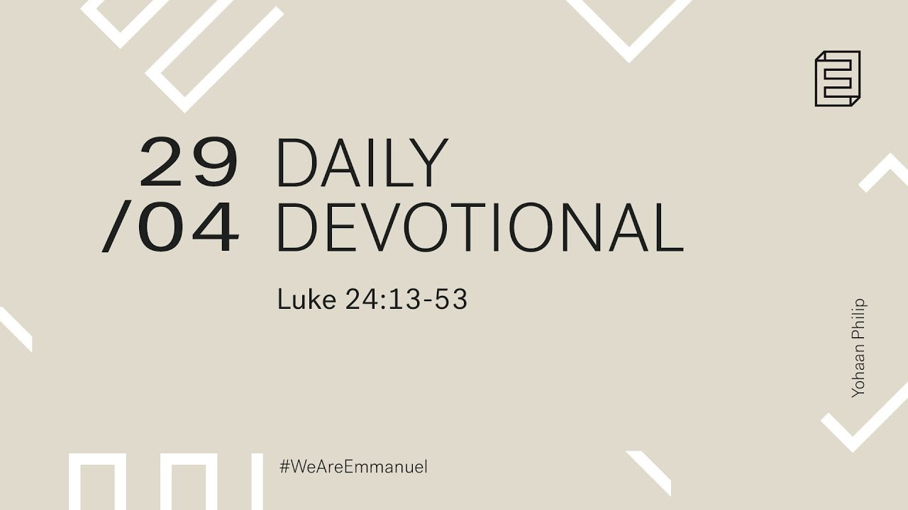 Daily Devotion with Yohaan Philip // Luke 24:13-53 Cover Image