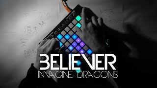 Imagine Dragons - Believer (NotSoGood, Kaskobi & Romy Wave Edit/Remix) | Launchpad Pro Performance