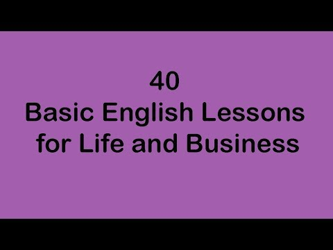 40 Basics English Lessons for Life and Business