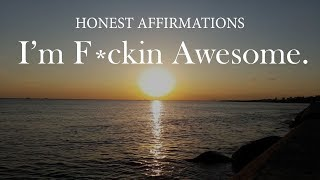 Honest Affirmations: You're Awesome