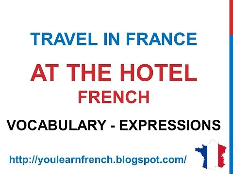 French Lesson 188 - At the hotel Book a hotel room French vocabulary expressions Travel in France
