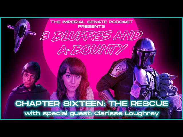 3 Blurrgs and a Bounty - The Mandalorian: Chapter 16 Review (With Clarisse Loughrey)