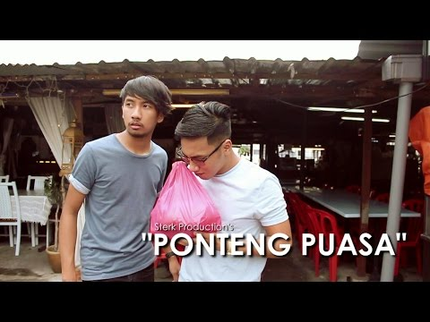 Ponteng Puasa | Sterk Production