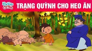 TRẠNG QUỲNH CHO HEO ĂN - Truyện cổ tích - Chuyện cổ tích - Cổ tích hay nhất - Phim hoạt hình