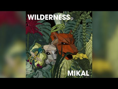 Mikal - Wilderness (Full Album)