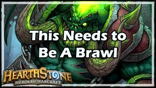 [Hearthstone] This Needs to Be A Brawl