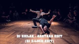 DJ Zielak - ABATAKA (DJ Z-LOCK BBOY EDIT) | Bboy Music 2020