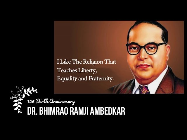 DR BHIMRAO AMBEDKAR  - (126th Anniversary)
