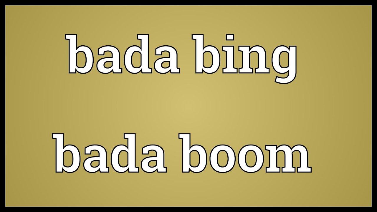 bada bing bada boom meaning youtube. Black Bedroom Furniture Sets. Home Design Ideas