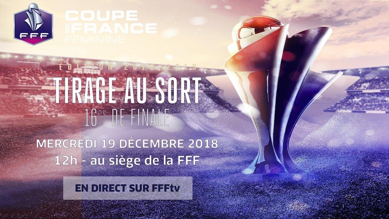 Le tirage des 16es de finale en replay coupe de france f minine i fff 2018 2019 youtube - Fff tirage coupe de france 2015 ...