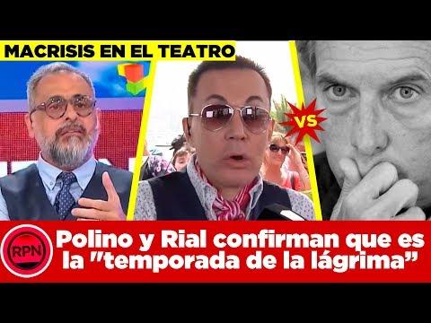 LA TEMPORADA DE LA LÁGRIMA: Polino y Rial confirman que la Macrisis llegó al teatro