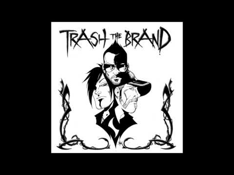 Trash The Brand 1000 songs
