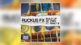 Ruckus FX - Build up De Vibes (Bazza Ranks Remix) [feat. Parly B]