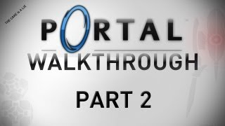 Portal - Walkthrough Part 2 [Chapter 3: Test Chamber 8-13] - W/Commentary