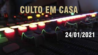 Culto em Casa - 24/01/2020