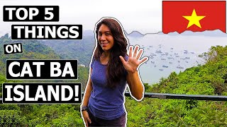 Top 5 Things TO DO on CAT BA ISLAND! (VIETNAM)