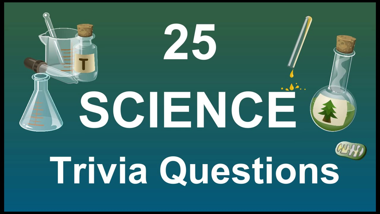 25 Science Trivia Questions | Trivia Questions & Answers |