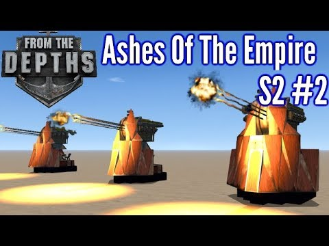 From The Depths | S2 Ep 2 | Turret Defence!! | Ashes Of The Empire Campaign