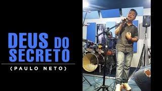 Paulo Neto - Deus do Secreto