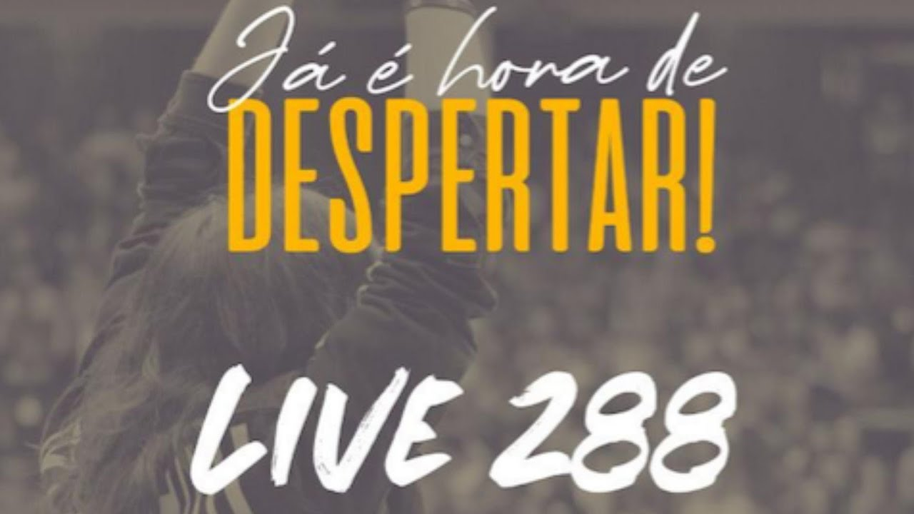 [ LIVE ] #288GERACAOSANTA | Já é Hora de Despertar