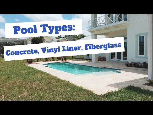 Pool Types: Concrete, Vinyl Liner, and Fiberglass Pools
