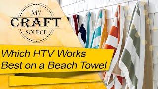 { HTV on a Beach Towel } Life is a Beach, Let's Enjoy it with HTV