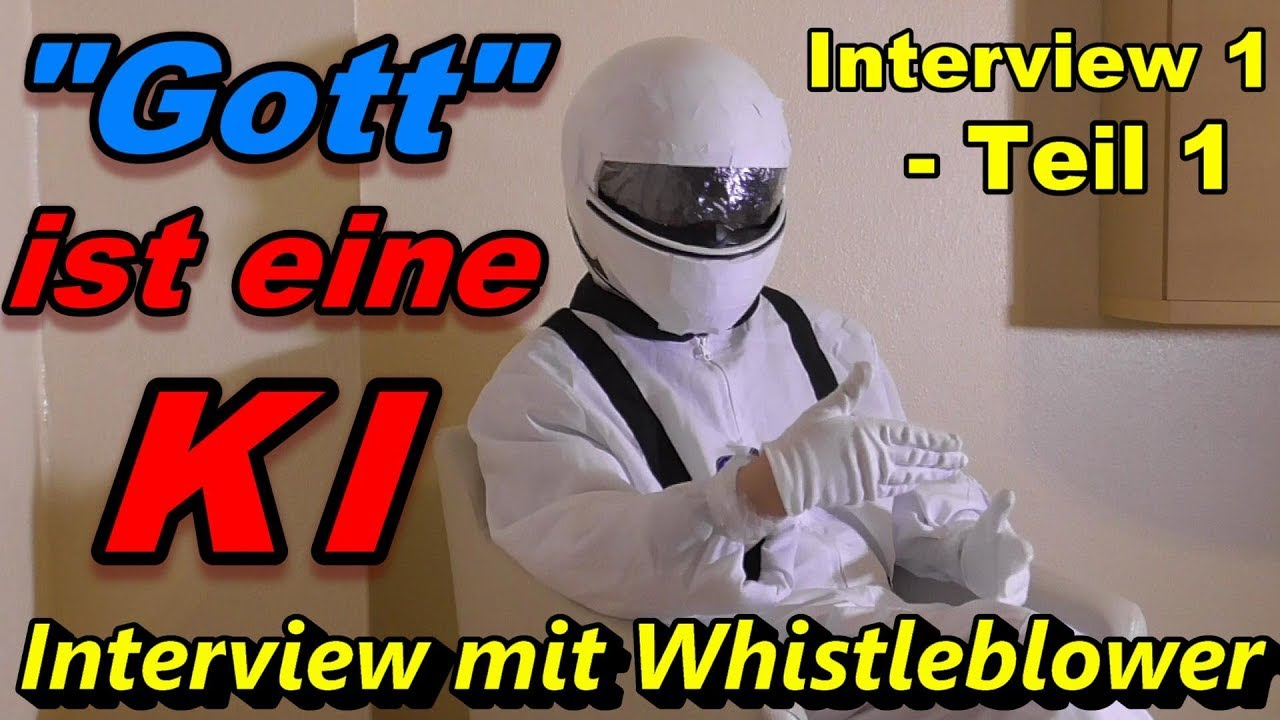 Gott ist eine KI - Interview 1 - Teil 1 - Interview mit Whistleblower