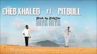 Cheb Khaled - Hiya Hiya ft Pitbull [Prod. by RedOne] 2012