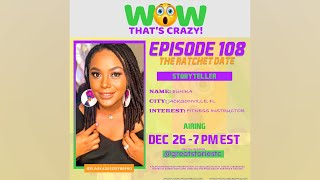 WOW! That's Crazy! S1•E8: THE RATCHET DATE