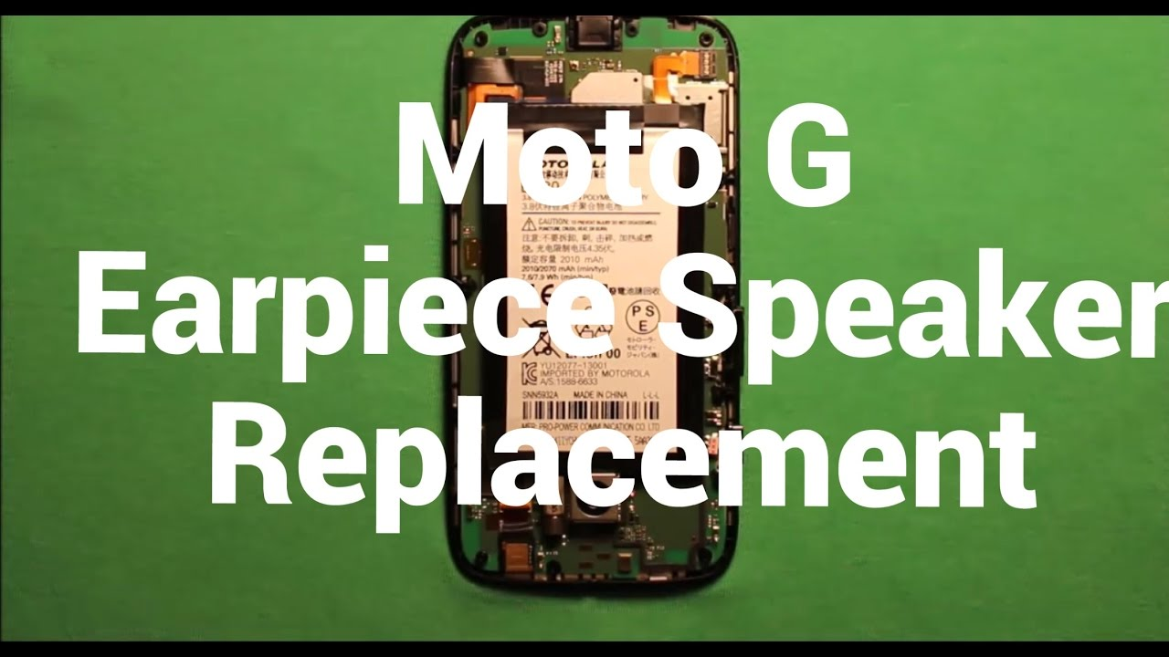 Moto G Earpiece Speaker Replacement How To Change