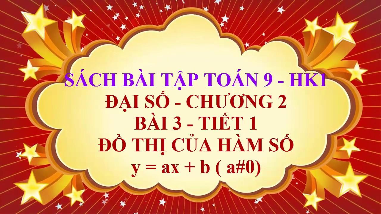 Toán học lớp 9 – Sách bài tập – Bài 3 – Đồ thị của hàm số y = ax + b – Tiết 1