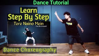 Tere Naino Mein || Step By Step || Dance Tutorial || Anoop Parmar