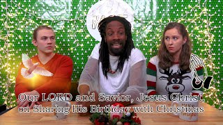 Jesus Christ on Sharing His Birthday with Christmas