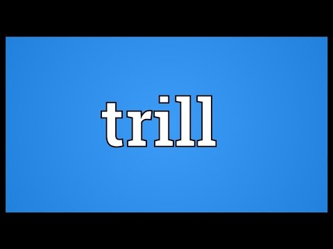 Trill Meaning
