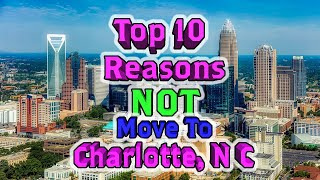 Top 10 Reasons NOT to move to Charlotte, North Carolina. It's not terrible.