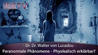 Paranormale Phänomene physikalisch erklärt - Dr. Dr. Walter von Lucadou