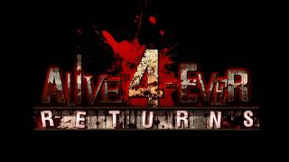Alive 4-ever RETURNS Trailer
