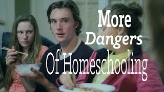 More Dangers of Homeschooling