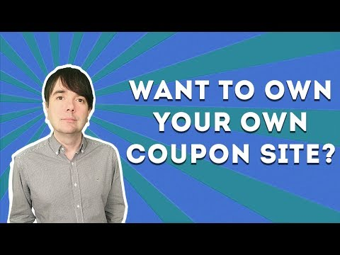 Want To Own Your Own Coupon Site?