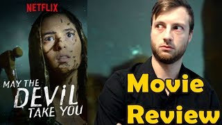 May The Devil Take You (2018) - Netflix Movie Review (Non-Spoiler)