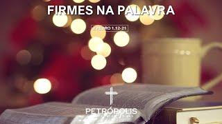 Pregação 2 Pedro 1.11-21 - Firmes na Palavra