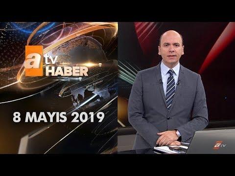 Atv Ana Haber | 8 Mayıs 2019