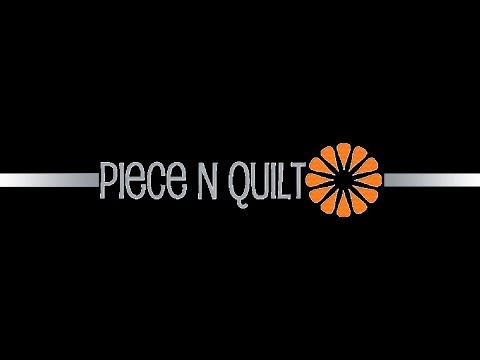 Welcome to Piece N Quilt's YouTube Channel