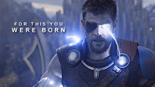 Thor Odinson || For this you were born