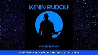 Natasha Bedingfield feat. Kevin Rudolf - All I Need