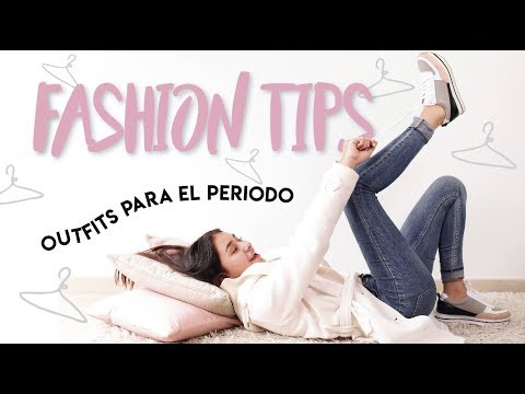 FASHION TIPS + Outfits para el periodo! - Sophie Giraldo